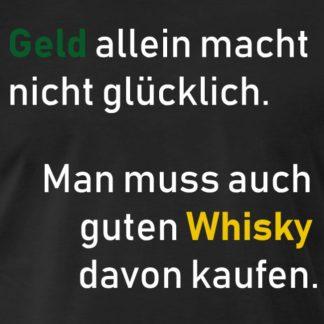 Geld allein macht nicht glücklich - Whisky kaufen