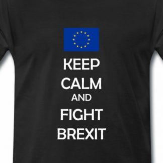 Keep calm and fight BREXIT